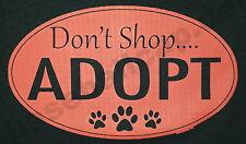T-shirt #633 Don 't shop adopt, dog, cane gatto Mouse