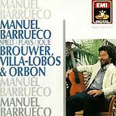 Manuel Barrueco Brouwer Danza caracteristica, Canticum, Cancion de cuna, Elogio