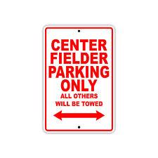 Center Fielder Parking Only Baseball Player Gift Novelty Garage Aluminum Sign