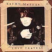 Kathy Mattea - Love Travels (2002)