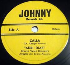 AURI DIAZ Chuito Velez Orquesta CALLA / QUE TU ESPERAS  LATIN 78 Johnny label