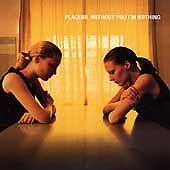 PLACEBO - Without You I'm Nothing CD ( 1998, Pure Morning )