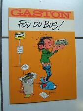 FRANQUIN / GASTON  / FOU DU BUS  / PUB  KISS