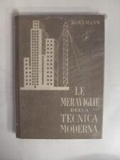KOLLMANN LE MERAVIGLIE DELLA TECNICA MODERNA ED. GENIO 1945