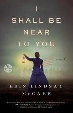 I Shall Be Near to You: A Novel