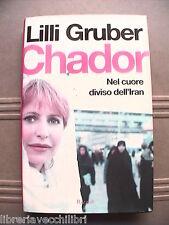 Storia contemporanea Islamismo CHADOR Nel cuore diviso dell Iran Lilli Gruber di