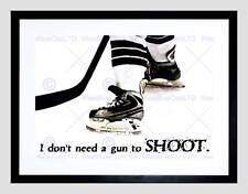 Non hanno bisogno di una pistola di sparare Hockey su Ghiaccio SPORT preventivo Typography ART PRINT b12x13894