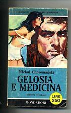 Choromanski # GELOSIA E MEDICINA #Mondadori 1960 1A ED.