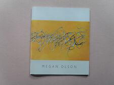 "Megan Olson Exhibit Catalog ""Still Movement"" - Maxwell Davidson Gallery, 2005"