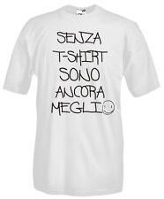 T-SHIRT FRASI FR09 SENZA T-SHIRT SONO ANCORA MEGLIO