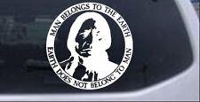 Native American Indian Man Belongs To Earth Car Truck Window Decal Sticker