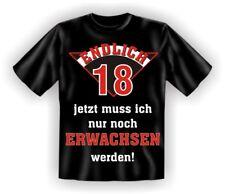 Endlich 18 nur noch erwachsen - Fun T-Shirt, Grössen S-M-L-XL-XXL