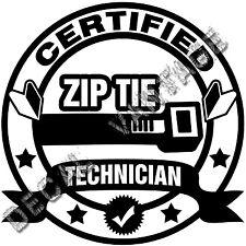 Certified Zip Tie Technician Style B Vinyl Sticker Decal JDM Choose Size Color
