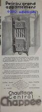 PUBLICITE DE 1929 CHAUFFAGE CENTRALE CHAPPEE FONDERIE CHAUDIERE  FRENCH AD