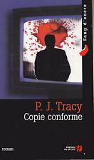 """Roman Policier """" Copie Conforme """" P. J. Tracy """" ( No 5703 )"""