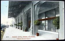 "FRESNO California ~ 1917 HUGHES HOTEL  "" MECCA FOR MOTORISTS """