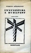 """FERENC KORMENDI """" 1940 """"  - UN'AVVENTURA A BUDAPEST -"""
