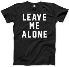 LASCIATEMI in pace-Divertente Slogan Da Uomo Unisex T-shirt