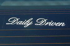 DAILY DRIVEN Sticker Decal Vinyl JDM Euro Drift Lowered illest Fatlace