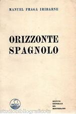 Iribarne Fraga M.; ORIZZONTE SPAGNOLO ; Ist. Edit. del Mediterraneo 1967