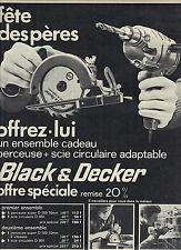 PUBLICITE 1970   BLACK & DECKER  perceuse + scie circulaire