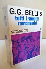G.G.Belli,TUTTI I SONETTI ROMANESCHI 5,1965 Avanzini e Torraca[poesia dialettale