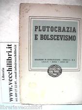 PLUTOCRAZIA E BOLSCEVISMO Istituto Nazionale di Cultura Fascista Quaderni Duce