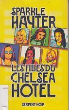 LES FILLES DU CHELSEA HOTEL / SPARKLE HAYTER / LE SERPENT A PLUMES