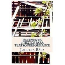 De Levente. 4 textos para teatro performance (Spanish Edition) by Báez, Josefin
