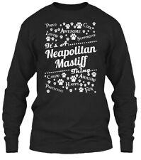 Its A Neapolitan Mastiff Thing Gildan Long Sleeve Tee T-Shirt