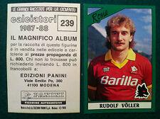 CALCIATORI 1987-88 87-1988 n 239 ROMA VOLLER - Figurina Panini Sticker NEW