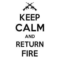 Decal Vinyl Truck Car Sticker - Keep Calm And Return Fire