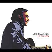 12 Songs [Digipak] by Neil Diamond (CD, Nov-2005, Columbia...Special Edition