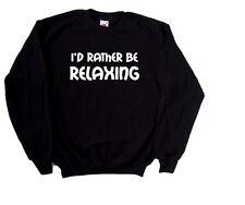 I'd Rather Be Relaxing Sweatshirt