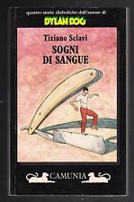 TIZIANO SCLAVI SOGNI DI SANGUE - CAMUNIA COLLANA BRIVIDO ITALIANO 1992 1° ED.