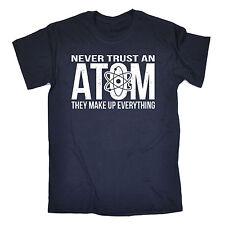 Never Trust An Atom Make Up Everything T-SHIRT Science Joke birthday funny gift