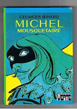 MICHEL MOUSQUETAIRE GEORGES BAYARD BIBLIOTHEQUE VERTE 1981