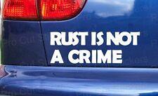 Rust is not a Crime Custom Funny Car Window Bumper Stickers Decals VW Rat Scene
