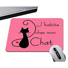 TAPIS DE SOURIS - J'HABITE CHEZ MON CHAT - 10 COULEURS DISPO - HUMOUR CHATON