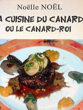 LA CUISINE DU CANARD OU LE CANARD-ROI Recettes Soupes Légumes Viandes Foie gras