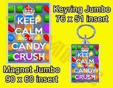 KEEP CALM AND PLAY CANDY CRUSH  JUMBO FRIDGE MAGNET OR JUMBO KEYRING OR SET SAGA