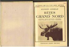 BETES DU GRAND NORD KENNETH CONIBEAR ALBIN MICHEL  1948