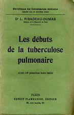 DR L. RIBADEAU-DUMAS / LES DEBUTS DE LA TUBERCULOSE PULMONAIRE / 1931
