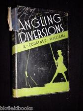 Angling Diversions: A Courtney Williams-c1945-1st-Fishing/Izaak Walton