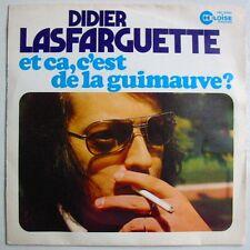 Didier LASFARGUETTE (SP 45 Tours)  ET CA C'EST DE LA GUIMAUVE - JE T'AIME