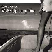 Robert Palmer - Woke Up Laughing CD promo