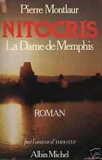 PIERRE MONTLAUR - NITOCRIS La dame de Menphis - ALBIN M