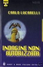 Carlo Lucarelli # INDAGINE NON AUTORIZZATA # Hobby&Work