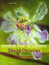 Verrerie d'Art de Lorraine, Désiré Christian Meisenthal