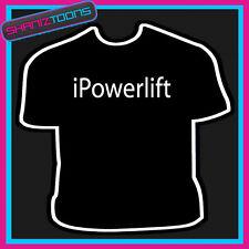 Mi Powerlifting Powerlift Sport Divertente Slogan T-shirt